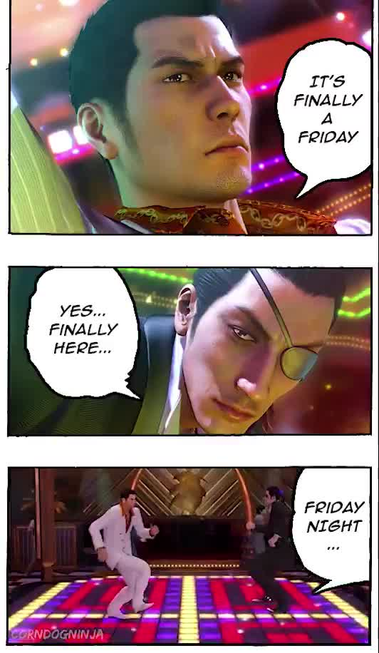 friday ht. join list: daysoftheweek (338 subs)Mention History.. Love Yakuza, love the meme. You are great. Thank you.