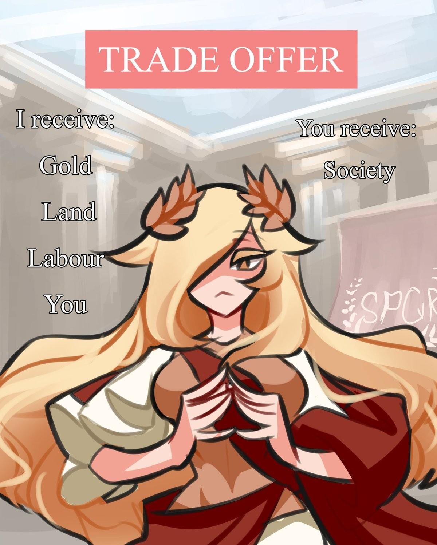 A fair trade. .. >Receive society Think I'll pass