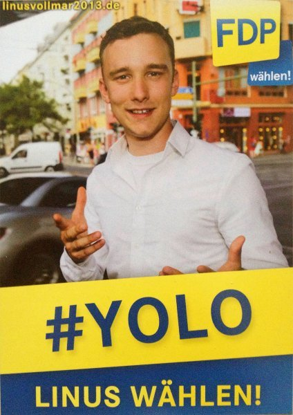 Another german politician. sadly no fake .. We also have a TV-Show called YOLO, which is about Teenagers planning their family's vaccation. Just... the FDP.