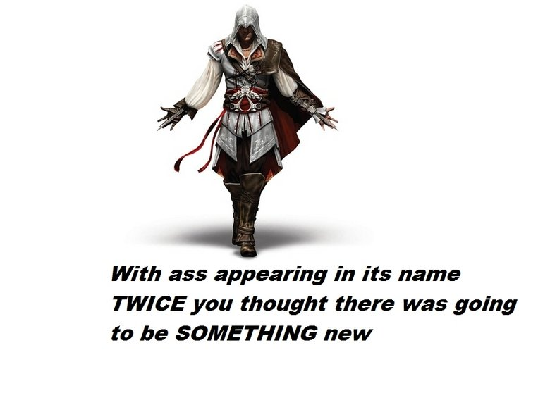 """Assassin's Creed 2. well did you?.. Not really, considering those 2 ass's are part of """"Assassin"""" I figured it was going to be me killing important people."""