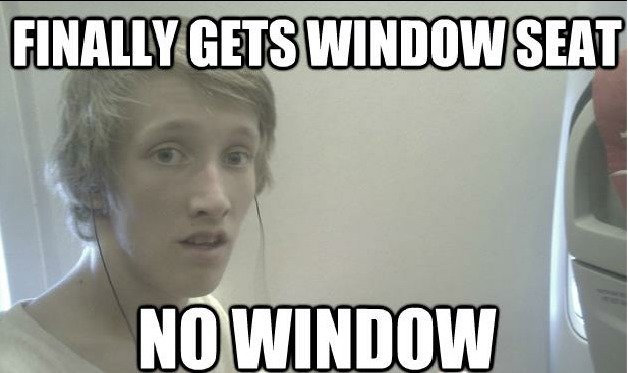 """Bad luck Brian?. My friend put this up on facebook. WINDOW """"Al"""