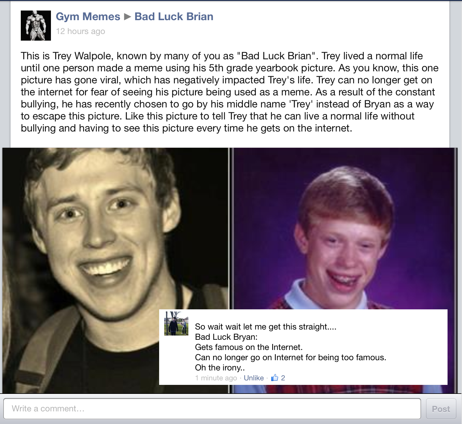Bad Luck Trey. Yes, I know that op is thumb whoring, and that it's fake, but I thought that guy's comment was clever.. Gym Memes - Bad Luck Brian This is Trey W