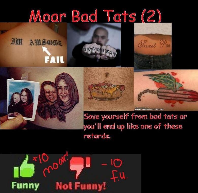 Bad Tat Compilation 2. more bad tats just like i promised! .