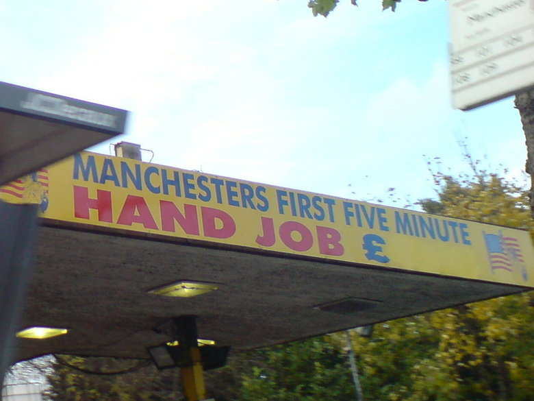 Bad choice of words. .. Yes, and it's in Manchester in England. It's a car wash.