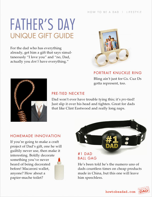 """Bad Father's Day Gift Ideas. Sometimes giving your dad a gift for Father's day can be rough. Thinking up what to get the """"guy who has everything"""" is no small ta"""