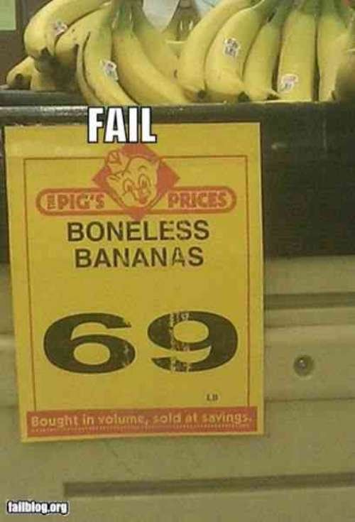 """Bananas!. I hate when there are bones in my bananas!!.. i think the thing here that most amused me was that the sign got the grammar right and the guy posting the image got it wrong... ... it's """"bananas"""""""