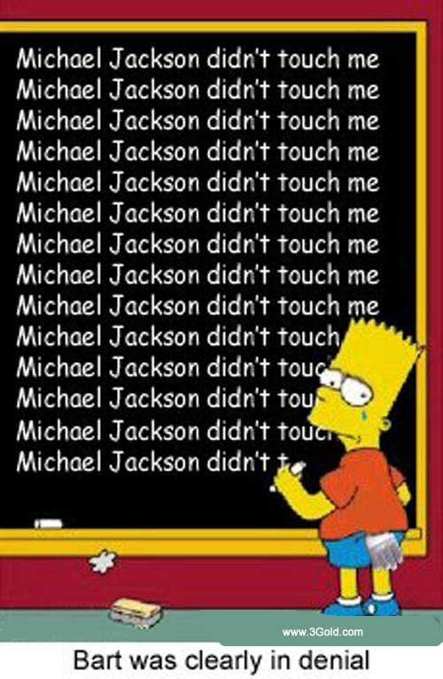 bart attacked by micheal jackson. dont forget to comment and rate. Michael Jackson didn' t touch me Michael Jackson diddle touch me Michael Jackson diam touch m