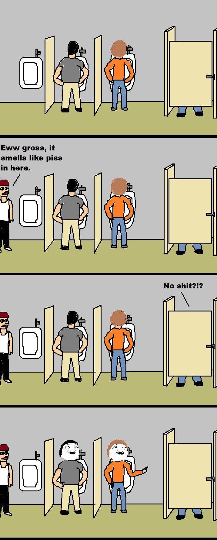 Bathroom puns. . Eww gross, it smells like piss. dafuq u just say about me u litl bitch?