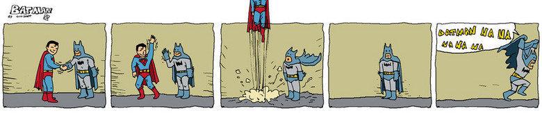 """Batman. .. I've imagined Batman runnning along the street shouting """"NA NA NA NA NA"""" hilarious :D"""