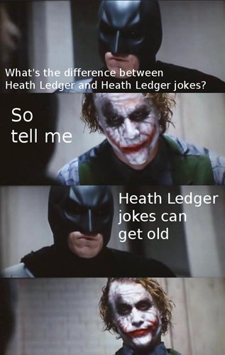 batman. sorry if repost. between Heath L jokes ca get old