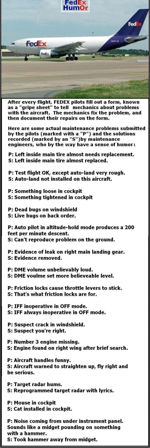 be ready to LOL. this is a repost, but i havnt seen it since like last year, so i wanted to pass on teh lulz. After every flight. FEDEX pilots out a form, known