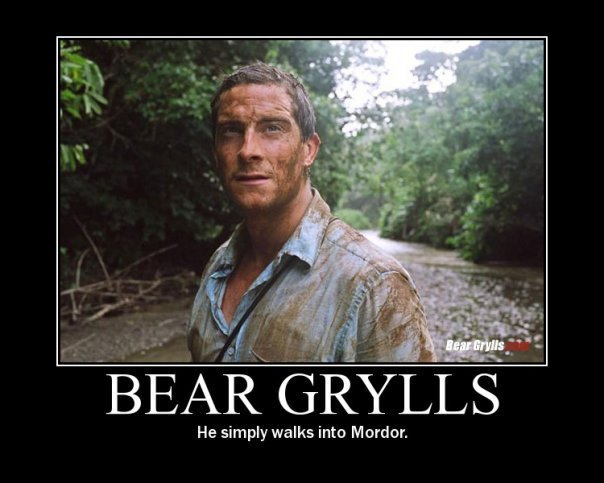 Bear Grylls. . BEA He simply walks into Murder.. no he takes a helecopter there jumps out na dhten simply wlaks out of morodor :D