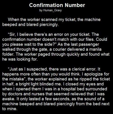 Beep. . Confirmation N um her when the worker scanned my ticket, the machine heaped and owed piercingly. Sir, l believe there' s an error on your ticket. The co