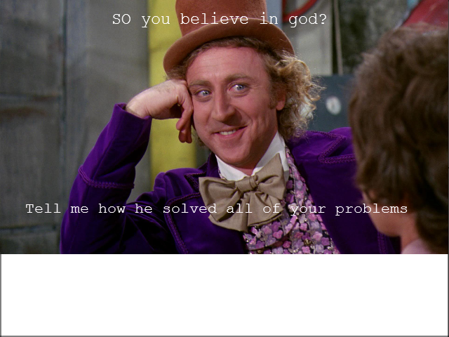 believing in god. god. SO you believe in gee? Tell me, hew he, delved all of fen: probleme