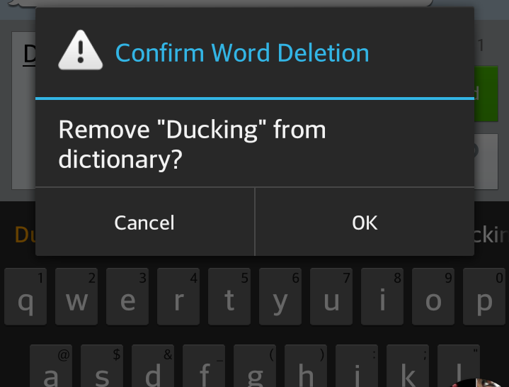 """Best thing I've ever done to my phone. . Remove """"Ducking"""" from dictionary? Cancel. Do you even cyanogenmod?"""