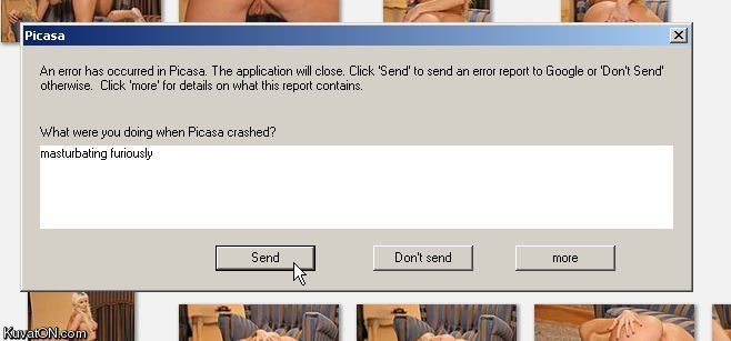 Best. Error. Report. Ever.. yep.<br /> happens to me all the time. An error has occurred in Picasa. The applicant will close. Click '5 end send an error (