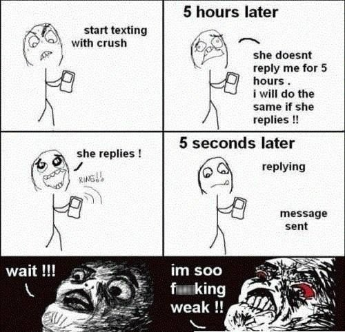 beta mode. <reposted from here. s hours later e she reply me for 5 hours - I will do the same If she replies g til seconds later wats message. I hate when I'm texting ppl and it takes so long. You don't wait hours to reply in person.