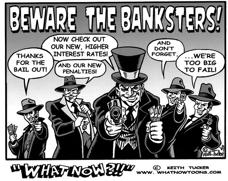 beware the banksters!. . I OUR NEW, HIGHER . INTEREST AND BUR ill! PENALTIES!. > Gov created problems > Blame bankers