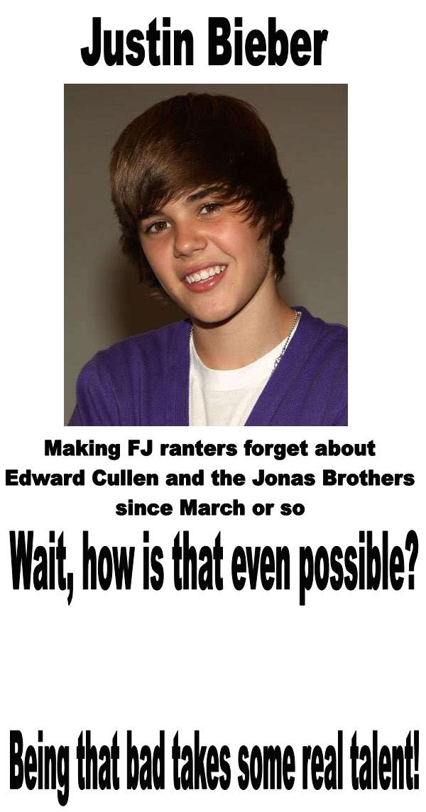 Bieber's Skillz. Making Twilight go away! Yay!...wait...no, he is still terrible even though that side effect was good. Justin Elder Making N ranters forget abo
