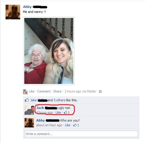 Bit Harsh?. found this on my news feed.. dafuq. Abby - Me and nanny l! Ith Like . Comment , Share ' 2 hours age we Mobile I It sh Jake ed 5 others like this. Ja