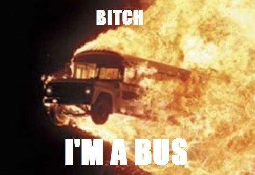 Im A Bus. .