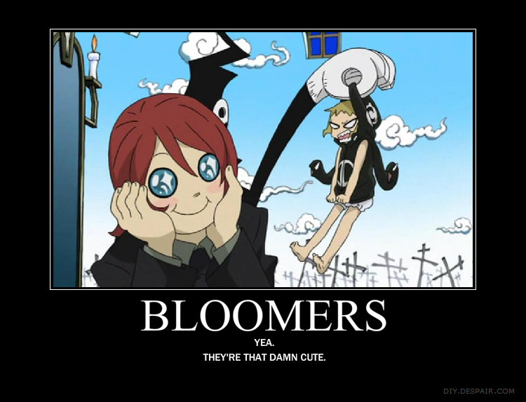 Bloomers. Found on Soul Eater. I lol'd. Yea.. THEY' RE THAT DAMN CUTE.. watched that episode today i laughed my ass off