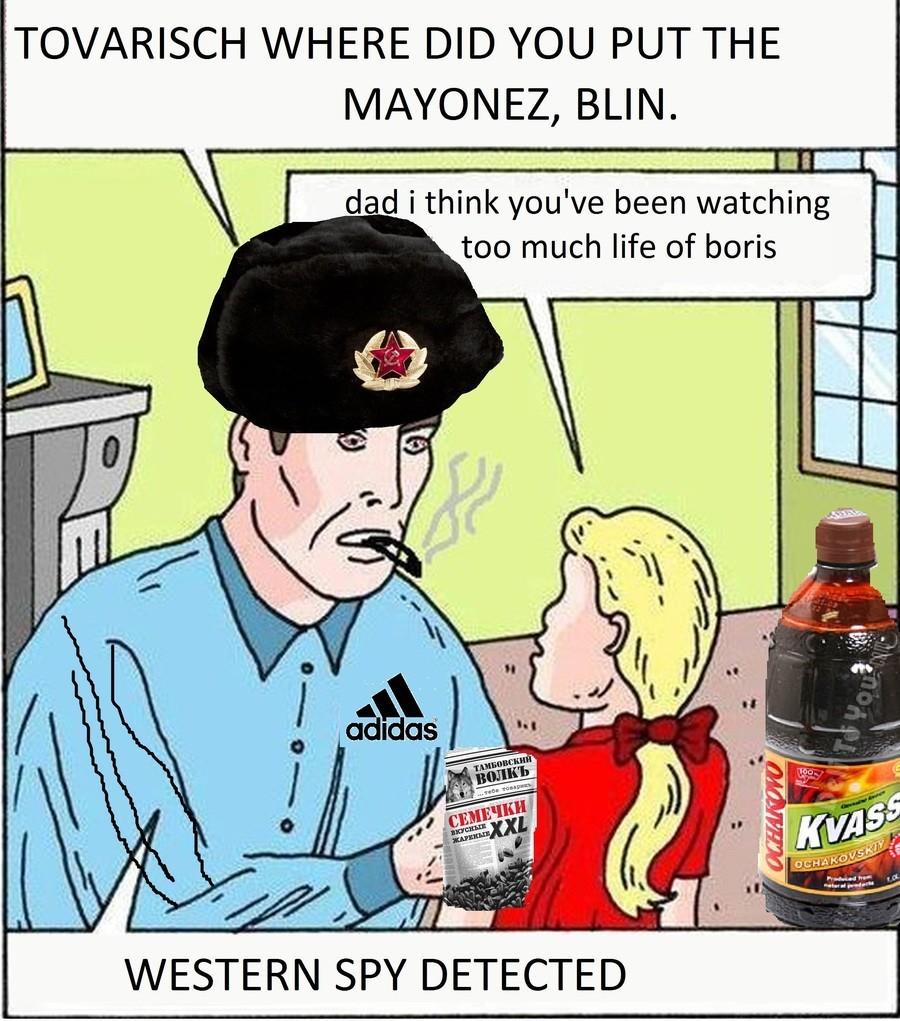 BORIS BLYAT. . TOVARISCH WHERE DID YOU PUT THE M/ 3\ BONEZ, BLIN. WESTERN SPY DETECTED