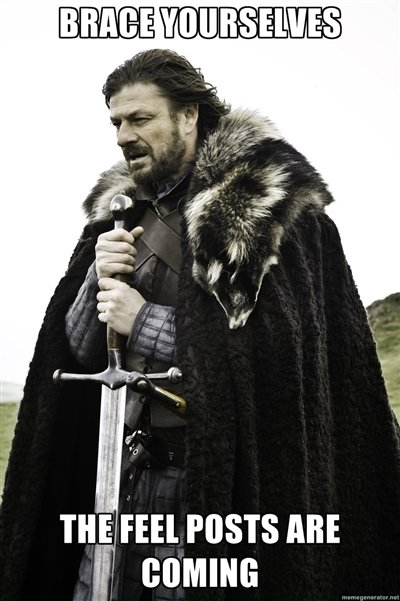 """Brace yourselves. I can feel it. TH% E} PICOTS ABE ii' comma. Why do the """"brace yourselves"""" posts always come about three days too late? Or is that the whole joke?"""