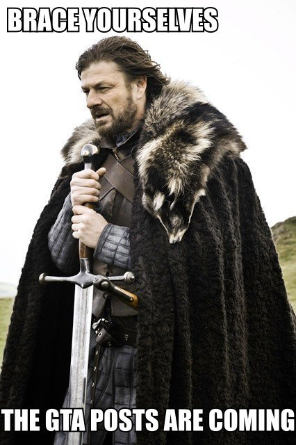 Brace yourselves.... . nnm: m my POSTS ABE comm. No they are not. Everyone will be too busy playing GTA.