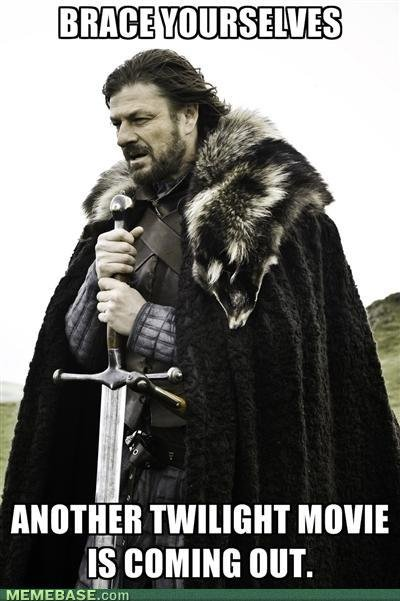 brace yourselves. . amici' at TWILIGHT MIME Ls comm MIT. Mcm/ ii: Bast:
