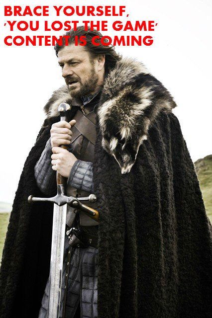 """Brace yourself. An example; . BRACE YOURSELF, YOU """"ls GAME'. Anyone got the unedited pic? Going to make one myself."""