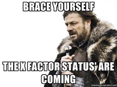 brace yourselves. x facor. toimii
