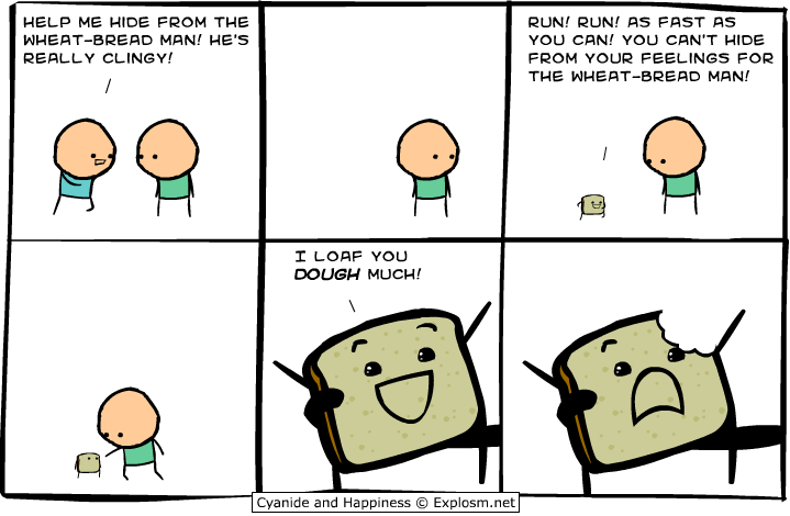 Bread Puns. LOL! more golden c & h.. How about we doughn't start with bread puns, alright?