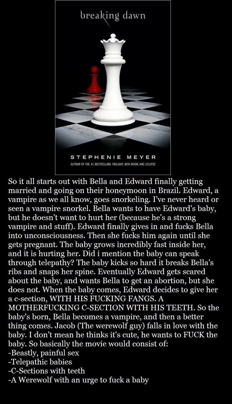 Breaking Dawn. . STEPHENIE MEYER So it all starts out with Bella and Edward finally getting married and going on their honeymoon in Brazil. Edward, a vampire as