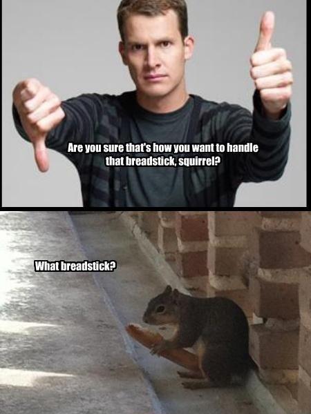 Breadstick. . he In sure thqt' s nun Hun want In handle that urea an El. '. -IEA