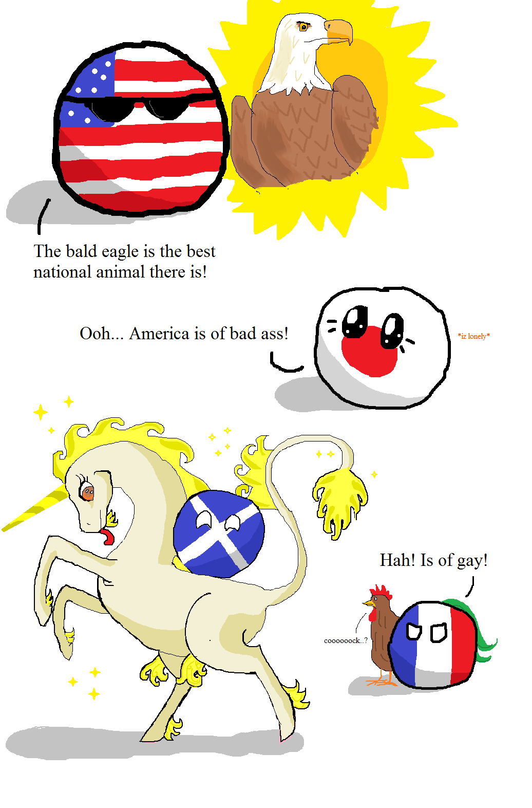 Bronies are gay. r/polandball It's not Scotland or the unicorn. I just wanted to say the title.. The bald eagle is the best national animal there is! Ooh... Ame