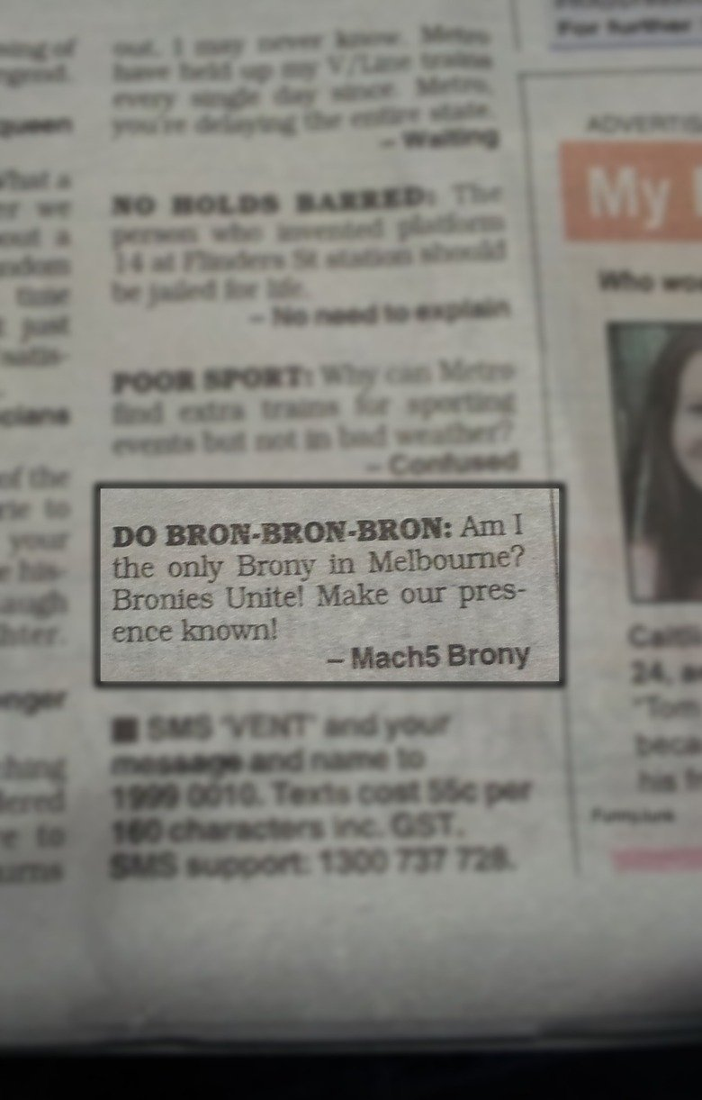 Bronys made the paper!. Lookie what i found in the Mx newspaper today!. no Ami i the only Brony in Melbourne? Bronies Unite! Make surpris-. I wonder how this guy want to unite with other bronies if his contacts are not included in the message.