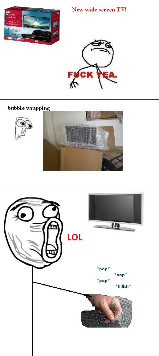 bubble wrap. we all do this. New wide screen TV!. true dat