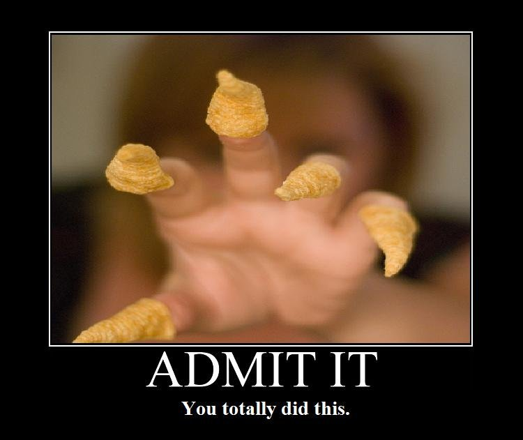 Bugles. OM NOM NOM NOM Witch fingers!. ADMIT IT'' You toatally did this.. Yep, bit my finger clear off once... funnystory... it ends with it being permanently logged in my rectum