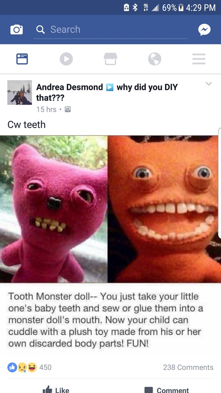 Burn them!!. . Tooth Monster dolla- You just take your little one' s baby teeth and sew or glue them into a monster doll' s mouth. Now your child can cuddle wit