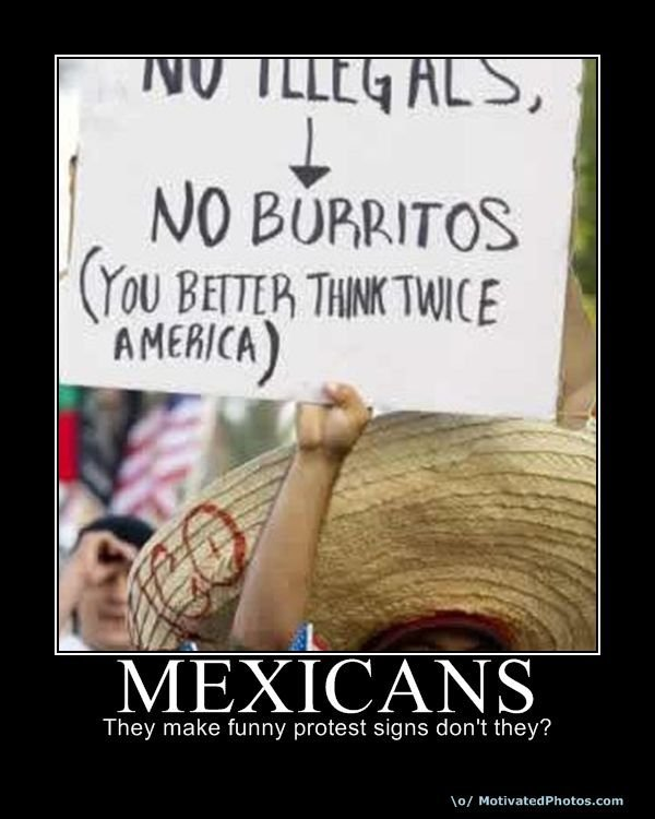 Burrritos. This is a repost and i dont give a ... mexicans kick ass roflz