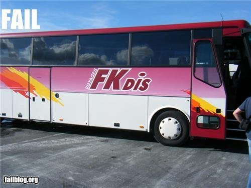 bus name fail. hope it makes a few of you laugh from fail blog.. my friend totally posted this should i thumb up or down