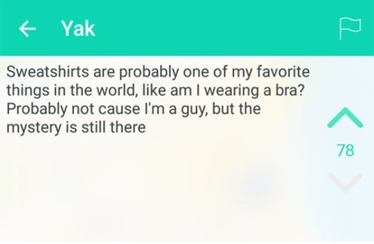 but you never know. . Sweatshirts are probably one of my favorite things in the world, like am I wearing a bra? Probably not cause I' m a guy, but the op' trt_