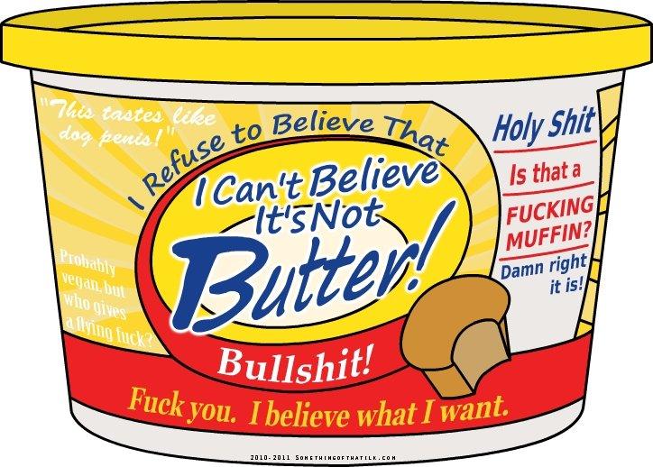 Butter. .. ha!