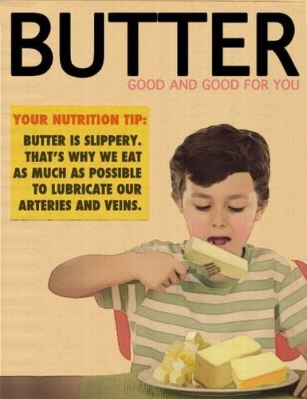 Butter. . BUTTER TOUR NUTRITION TIP: IS TY. AS INCH IS FOIL! III!. seems legit to me