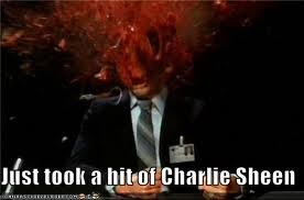Charlie Sheen. His children will now weep over his exploded body.