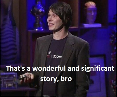 """Cool Story, Non-Sarcastic. Everytime I see a """"cool story, bro"""" picture, I always think it carries a sarcastic element with it. I got this idea after s"""
