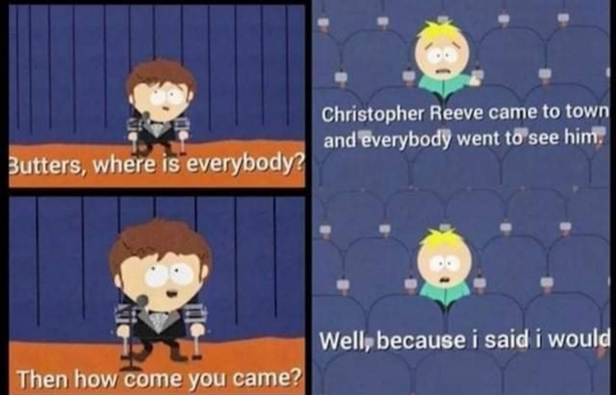 damaging htingale. .. If it wasn´t for his psycho denial side, Butters would be a pretty cool dude