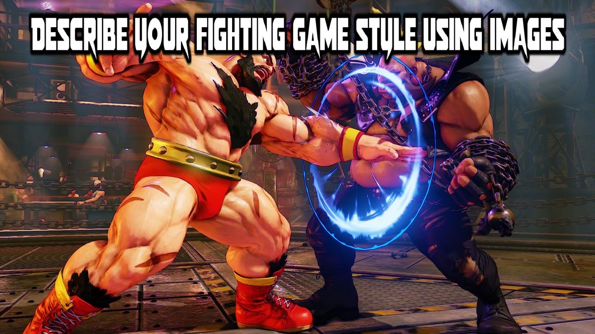 Describe your fighting game style.. .. Me.