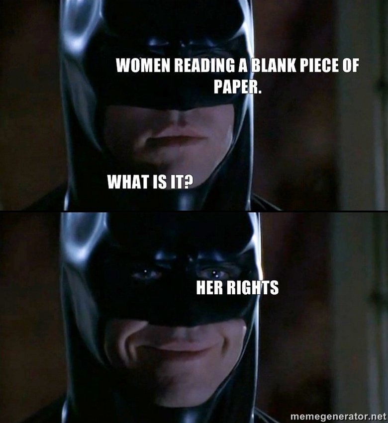 Dont Laugh to Loud. no but really their rights are good too.... WIMMEN A I HERE III PAPER. WHAT IS IT? r. net. Made me grin like this!